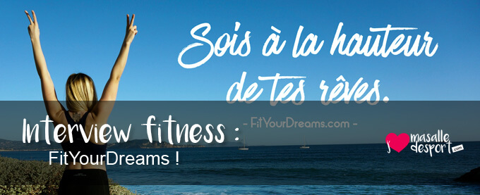 Interview fitness du jour : Fit Your Dreams !