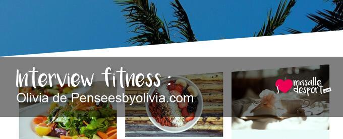 Interview fitness : Olivia de Penseesbyolivia.com