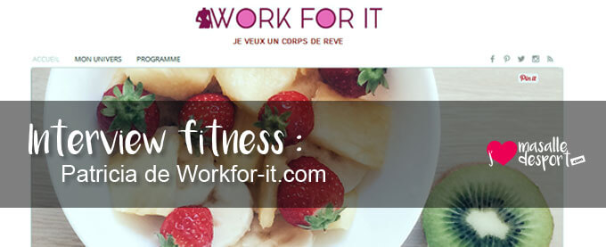 Interview fitness : Patricia de Workfor-it.com